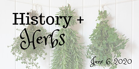 History + Herbs, June 6, 2020 tickets