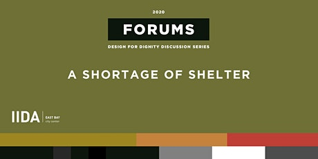 IIDA Forums Series | Designing for Dignity: A Shortage of Shelter tickets