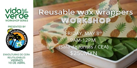 Taller de envolturas de cera reutilizables / Reusable Wax Wrappers Workshop boletos