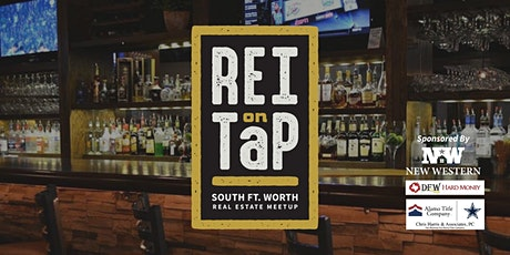 REI on Tap | South Fort Worth Real Estate Meetup tickets