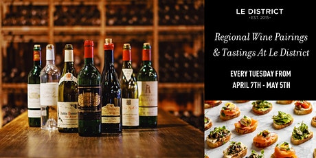 Regional Wine Pairing Series at Le District - Four Tastings & Four Bites tickets