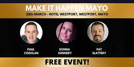 Make it Happen - Mayo tickets
