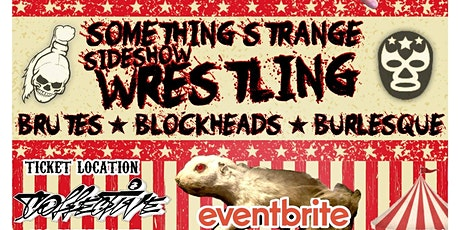Something Strange Sideshow Wrestling tickets