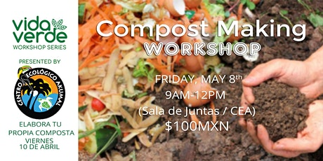 Taller Elabora tu propia composta casera / Compost Making Workshop boletos