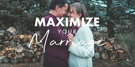 Maximize Your Marriage | June 13, 2020 tickets