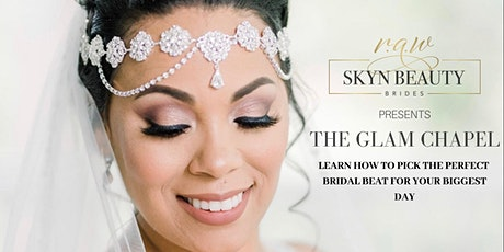 THE GLAM CHAPEL BRIDAL EVENT tickets