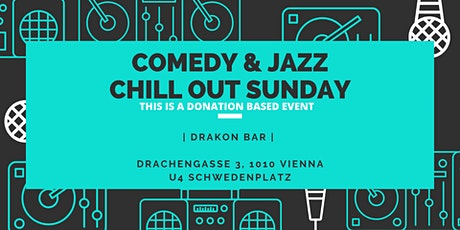 COMEDY &JAZZ  Chill out Sunday Tickets