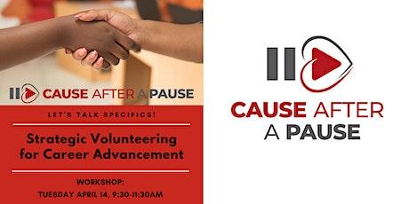 Strategic Volunteering Specifics for Career Advancement tickets