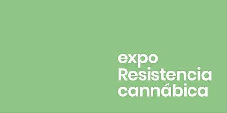 Expo Resistencia Cannábica entradas