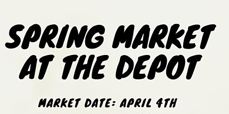 Spring Market at The Depot tickets