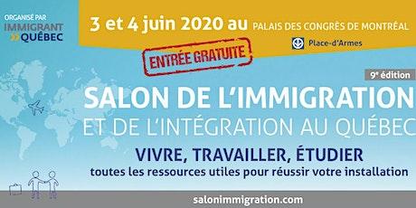 SALON DE L'IMMIGRATION ET DE L'INTÉGRATION AU QUÉBEC billets