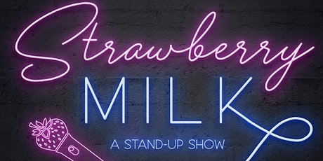 Strawberry Milk: A Stand-Up Comedy Show tickets