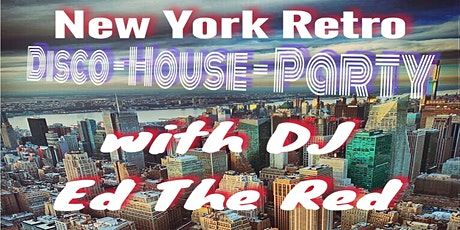 New York Retro Disco House Party with DJ Ed The Red tickets