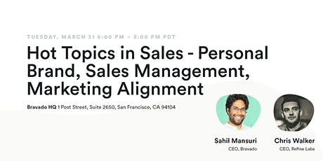 Hot Topics in Sales - Personal Brand, Sales Management, Marketing Alignment tickets