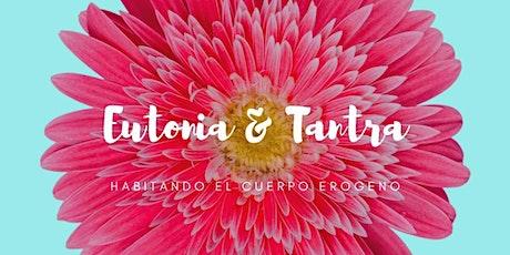 """Jornadas de Eutonia & Tantra """"Habitando el Cuerpo Erogeno"""" entradas"""