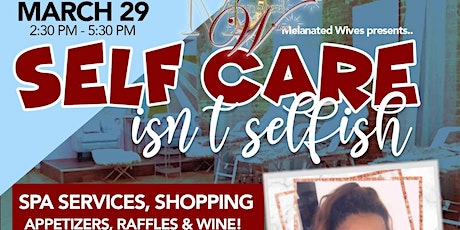 Self Care Isn't Selfish Day Party tickets