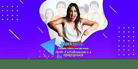 Workshop em Disciplina Positiva - O caminho do meio! ingressos