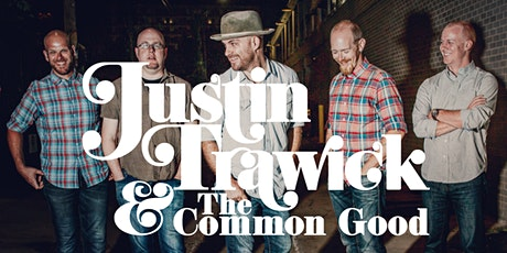 Justin Trawick  & the Common Good tickets