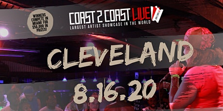 Coast 2 Coast LIVE Showcase Cleveland, OH - Artists Win $50K In Prizes tickets