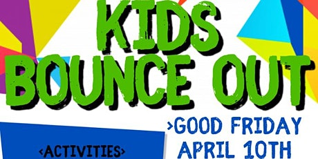 Kids Bounce oUt- Easter Edition tickets