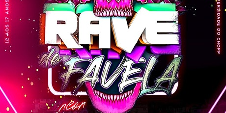 RAVE DE FAVELA DIA 17 DE MAIO NA UNIVERSIDADE DO CHOPP ingressos