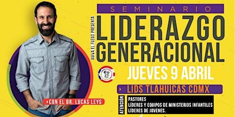 Seminario de Liderazgo Generacional con el Dr. Lucas Leys tickets
