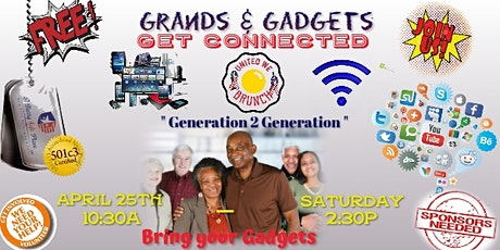 GRANDS & Gadgets -  Get CONNECTED - Generation 2 Generation! tickets