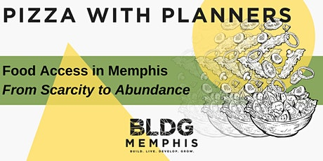 Pizza with Planners: Food Access in Memphis tickets