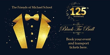 Michael Primary School, 125 year anniversary ball tickets