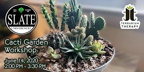 Cacti Garden Workshop at Slate Farm Brewery tickets