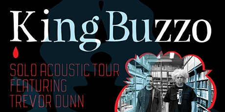 WEQX WELCOMES: KING BUZZO FEATURING TREVOR DUNN tickets
