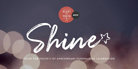 SHINE: Heart For Youth's 1st Anniversary Fundraising Celebration tickets