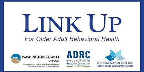 LINK UP for Older Adult Behavioral Health tickets