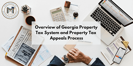 Overview of Georgia Property Tax System & Property Tax Appeals Process tickets