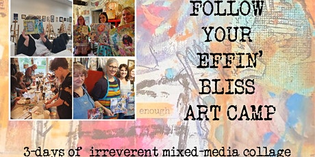 Follow Your Effin' Bliss Art Camp with Pamela Sue Johnson tickets