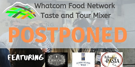 Whatcom Food Network Taste & Tour Mixer POSTPONED tickets