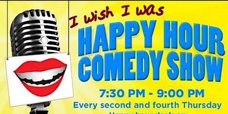 (I wish I was) Happy Hour Comedy Show tickets