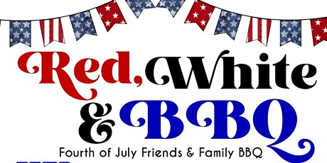 Red, White & BBQ - 4th of July BBQ tickets