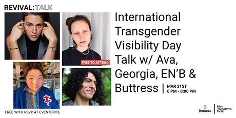 International Trans Visibility Day  Talk w/ Ava, Georgia, EN'B & Buttress tickets