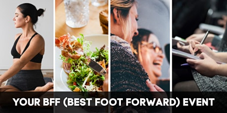 Your BFF (best foot forward) 4-hour Event // yoga + motivation + self-care tickets