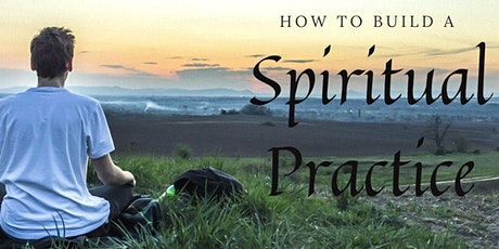 How to Build a Spiritual Practice tickets