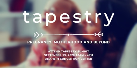 Tapestry Summit: The Interwoven Journey of Pregnancy, Baby, and Motherhood tickets