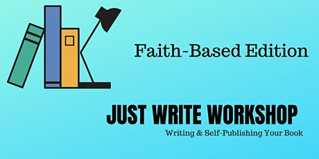 Just Write Workshop - Faith Based Edition tickets