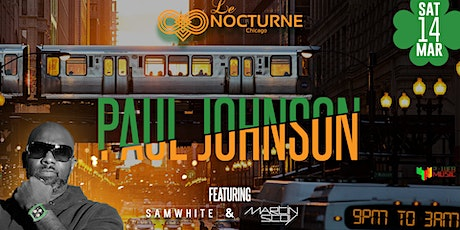 Paul Johnson at Le Nocturne - Chicago House Music Legend tickets