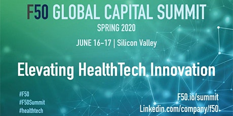 F50 Global Capital Summit 2020 - Elevating HealthTech Innovation tickets