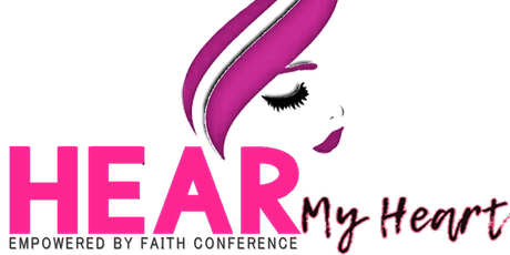 Hear My Heart Empowered By Faith Conference tickets