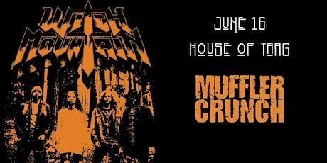 Witch Mountain, Muffler Crunch tickets