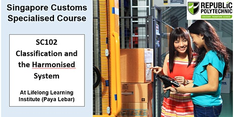 Singapore Customs - SC102 Classification and the Harmonised System tickets