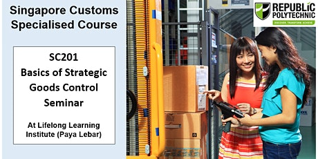 Singapore Customs - SC201 Basics of Strategic Goods Control Seminar tickets