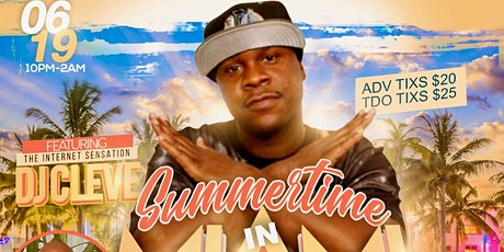 SUMMERTIME IN MIAMI WITH DJ CLEVE  tickets